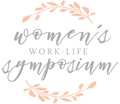 Celebrating 10 Years of the Women's Work-Life Symposium